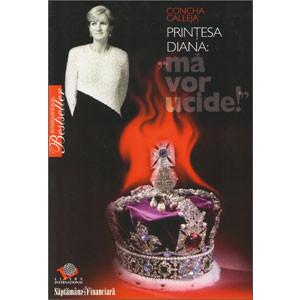 """Prințesa Diana: """"Mă vor ucide!"""""""
