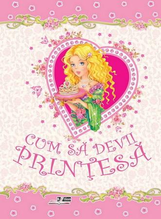 Cum să devii prințesă