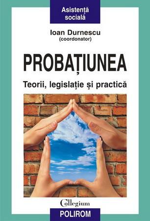 Probațiunea: Teorii, Legislație și Practică