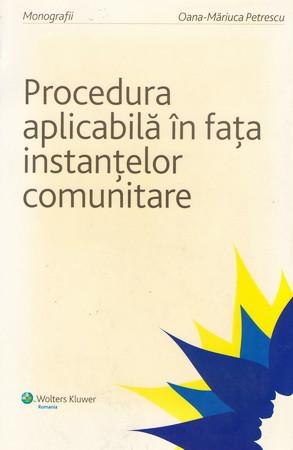 Procedura aplicabilă în fața instanțelor comunitare