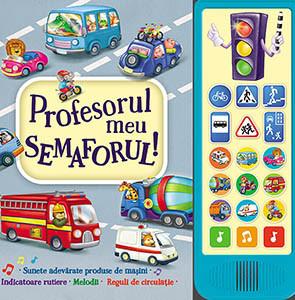 Profesorul Meu Semaforul! Carte cu Sunete (0-2 ani)