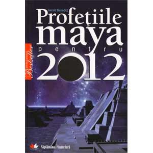 Profețiile maya pentru 2012 [Copertă moale]