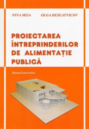 Proiectarea întreprinderilor de alimentație publică. Manual universitar