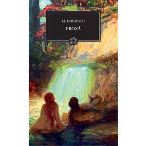 Proza (BPT, Vol.84) Mihai Eminescu