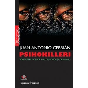 Psihokilleri - Portretele celor mai cunoscuţi criminali