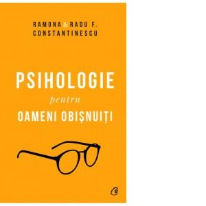 Psihologie pentru oameni obișnuiți Volumul I și II