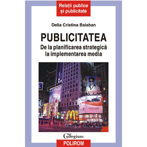 Publicitatea. De la Planificarea Strategică la Implementarea Media