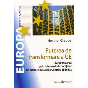 Puterea de Transformare a UE. Europenizarea prin Intermediul Condițiilor de Aderare în Europa Centrală și de Est