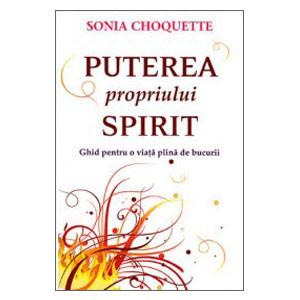 Puterea Propriului Spirit. Ghid pentru o Viață Plină de Bucurii