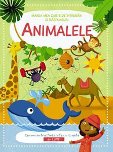 Marea Mea Carte de Întrebări și Răspunsuri. Animalele (1-5 ani)