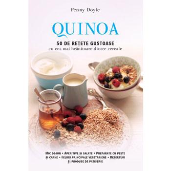 Quinoa. 50 de Rețete Gustoase cu cea mai Hrănitoare dintre Cereale