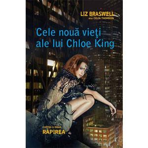 Cele Nouă Vieți ale lui Chloe King. Cartea 2. Răpirea