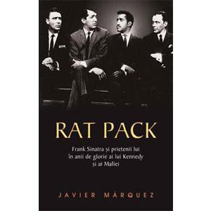 Rat Pack. Frank Sinatra și Prietenii lui în Anii de Glorie ai lui Kennedy și ai Mafiei