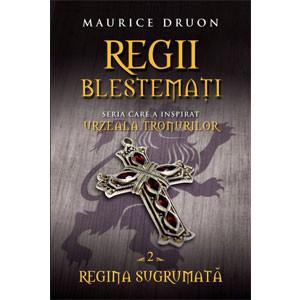 Regii Blestemaţi. Regina Sugrumată. Vol. 2