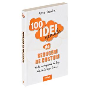 100 Idei Geniale. Vol. 6 - Reduceri de Costuri