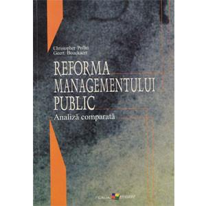 Reforma Managementului Public. Analiza Comparată