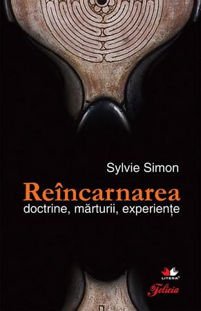 Reîncarnarea - doctrine, mărturii, experienţe