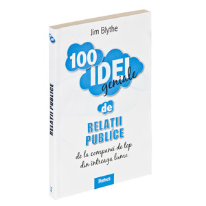 100 Idei Geniale. Vol. 7 - Relații Publice
