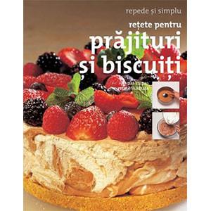 Reţete pentru Prăjituri şi Biscuiţi