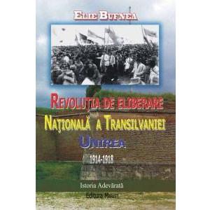 Revoluția de Eliberare Națională a Transilvaniei. Unirea 1914-1918