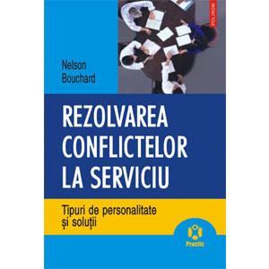 Rezolvarea conflictelor la serviciu. Tipuri de personalitate și soluții