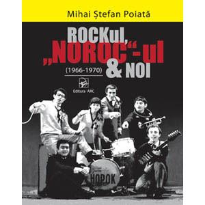 """ROCKul, """"NOROC""""-ul & NOI (1966-1970). Album cu CD"""