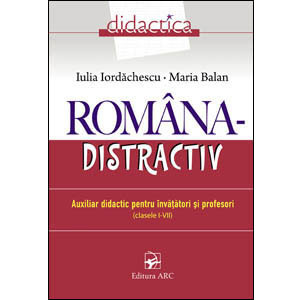 Româna-Distractiv. Auxiliar Didactic pentru Învățători și Profesori. Clasele. I-VII