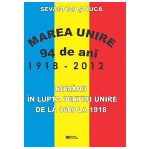 Românii în Lupta pentru Unire de la 1600 la 1918