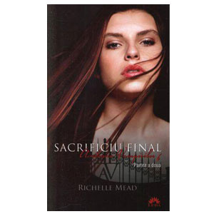 Sacrificiu Final. Academia Vampirilor. Vol. 6 (Ediție de buzunar)