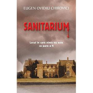 Sanitarium. Locul în care Nimic nu este ce Pare a Fi
