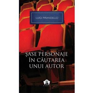Nobel. 01. Șase Personaje în Căutarea unui Autor și Alte Piese. Ediția 2012