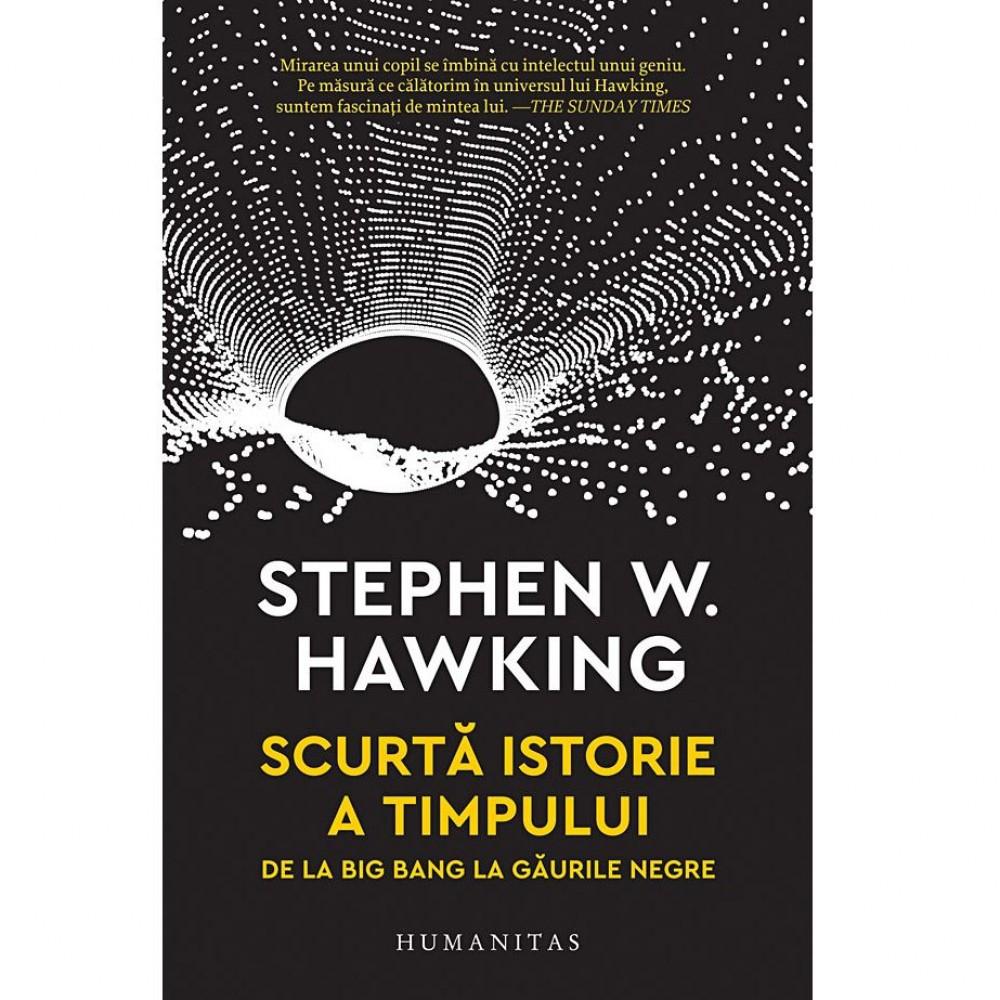 Scurtă Istorie a Timpului. De la Big Bang la găurile negre