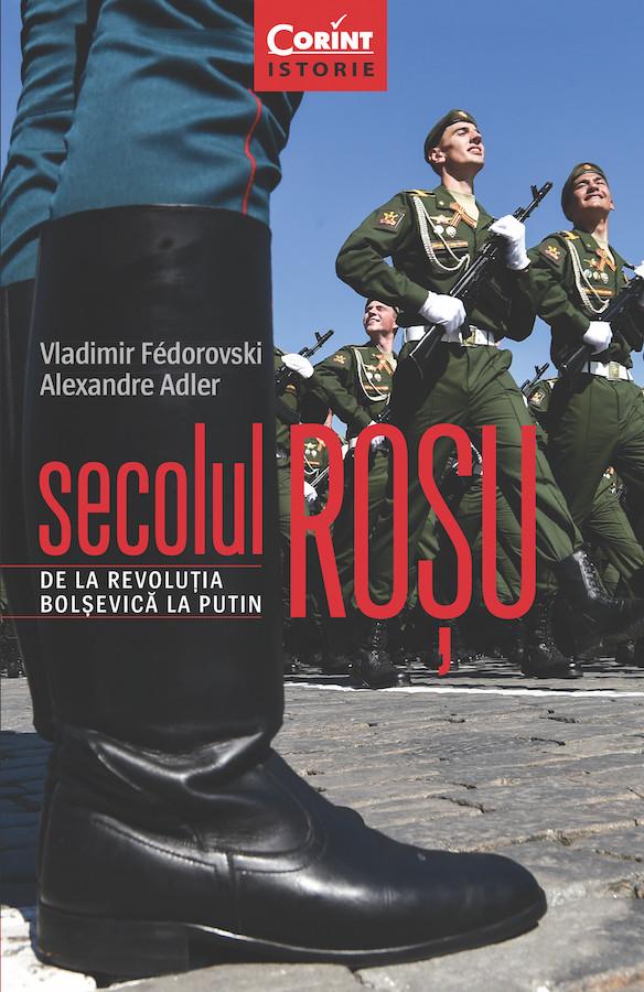 Secolul roşu. De la revoluţia bolşevică la Putin