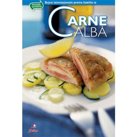 Carne Albă. Secretele Bucătăriei. Vol. 1