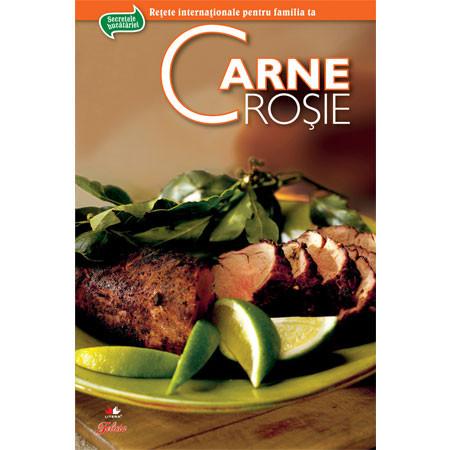 Carne Roşie. Secretele Bucătăriei. Vol. 2