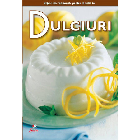 Dulciuri - Secretele bucătăriei, vol. 8