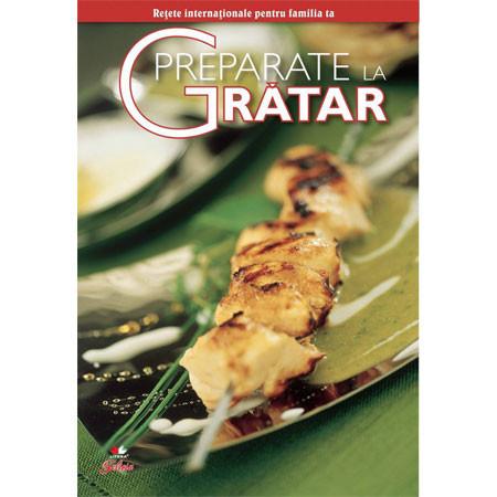 Preparate la grătar - Secretele bucătăriei, vol. 7