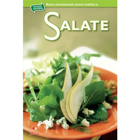 Salate - Secretele Bucătăriei. Vol. 4