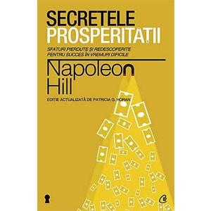 Secretele Prosperităţii. Sfaturi Pierdute și Redescoperite pentru Succes în Vremuri Dificile
