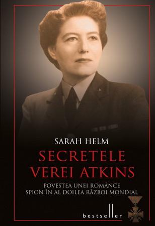 Secretele Verei Atkins. Povestea unei Românce Spion în al Doilea Război Mondial [Copertă tare]