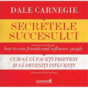 [Carte Audio MP3] Secretele Succesului. Cum să vă faceţi prieteni şi să deveniţi influenţi