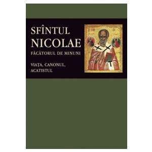 Sfântul Nicolae, Făcătorul de Minuni. Viața, Canonul, Acatistul