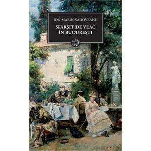 Sfârșit de Veac în București (BPT, Vol. 149)