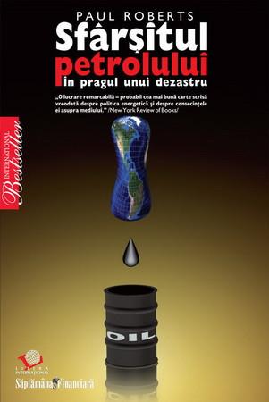 Sfârșitul petrolului: În pragul unui dezastru [Copertă moale]