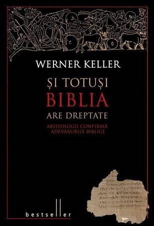 Și totuși Biblia are Dreptate. Arheologii Confirmă Adevărurile Biblice [Copertă tare]