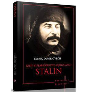 Iosif Vissarionovici Djugasvili - Stalin. Omul de Oţel care a Terorizat Rusia