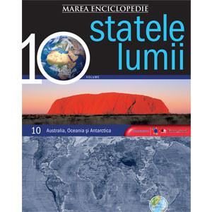 Marea Enciclopedie. Statele Lumii. Vol. 10. Australia, Oceania, Antartica