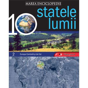Marea Enciclopedie - Statele Lumii Vol. 2. Europa Centrală şi de Est
