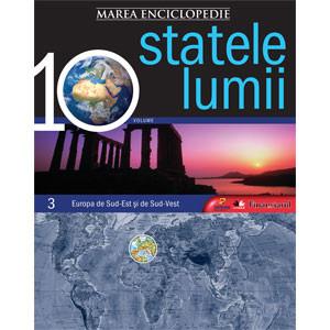 Marea Enciclopedie - Statele Lumii Vol. 3. Europa de Sud-Est şi de Sud-Vest