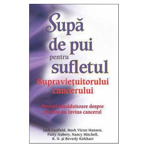 Supa de Pui pentru Sufletul Supraviețuitorului Cancerului